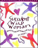 Succulent Wild Woman : Dancing with Your Wonder-Full Self! - Sark