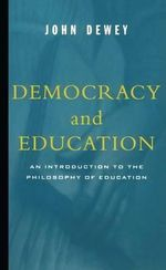 Democracy and Education - John Dewey