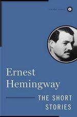 The Collected Short Stories : Scribner Classics - Ernest Hemingway