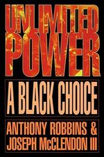 Unlimited Power : A Black Choice - Anthony Robbins