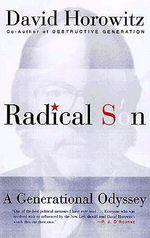 Radical Son : a Generational Odyssey - David Horowitz
