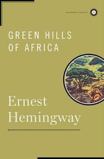 The Green Hills of Africa - Ernest Hemingway