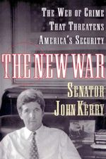 The New War : The Web of Crime That Threatens America's Security - John Kerry