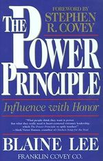 The Power Principle : The Influence with Honor - Blaine Lee