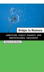 Bridges to Recovery : Addiction, Family Therapy, and Multicultural Treatment