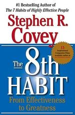 The 8th Habit : From Effectiveness to Greatness :  From Effectiveness to Greatness - Stephen R. Covey