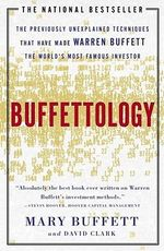 Buffettology : The Previously Unexplained Techniques That Have Made Warren Buffett the World's Most Famous Investor - Mary Buffett
