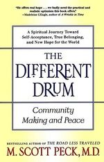 The Different Drum : Community Making and Peace - M.Scott Peck