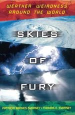 Skies of Fury : Weather Weirdness around the World - Patricia L Barnes-Svarney