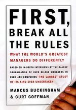 First, Break All the Rules : What the World's Great Managers Do Differently - Marcus Buckingham