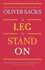 A Leg to Stand on - Oliver W. Sacks