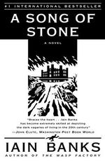 A Song of Stone : A Novel - Iain Banks