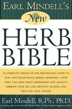 Earl Mindell's New Herb Bible : Black and White Boundaries - Earl Mindell