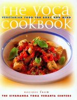 The Yoga Cookbook : Vegetarian Food for Body and Mind - Sivananda Yoga Vedanta Centre