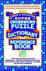 The Simon & Schuster Super Crossword Puzzle Dictionary and Reference Book : Simon & Schuster Crossword - Lark Productions