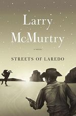Streets of Laredo : Lonesome Dove - Larry McMurtry