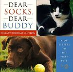 Dear Socks, Dear Buddy : Kids' Letters to the First Pets - Hillary Rodham Clinton