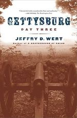 Gettysburg, Day Three :  Essays on Leadership and Loyalty - Jeffry D. Wert