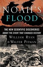 Noah's Flood : The New Scientific Discoveries about the Event That Changed History - William Ryan