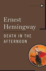 Death in the Afternoon : Scribner Classics - Ernest Hemingway