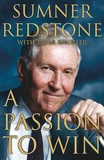 A Passion to Win : An Autobiography - Sumner Redstone