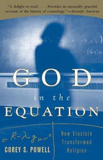 God in the Equation : How Einstein Became the Prophet of the New Religious Era - Corey Powell