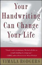 Your Handwriting Can Change Your Life : Putting it to Work for You - Vimala Rodgers