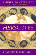Herscopes : A Guide to Astrology for Lesbians - Charlene Lichtenstein