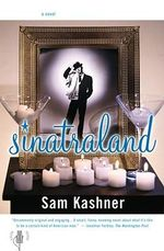 Sinatraland : A Novel - Sam Kashner