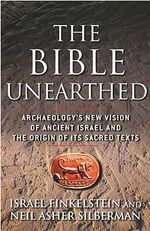 The Bible Unearthed : Archaeology's New Vision of Ancient Israel - Israel Finkelstein