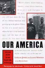 Our America : Life and Death on the South Side of Chicago - LeAlan Jones