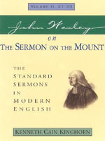 John Wesley on the Sermon on the Mount : The Standard Sermons in Modern English Volume: 2, 21 - 33