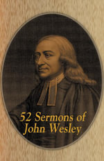 John Wesley's Sermons : An Anthology - John Wesley