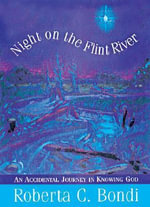 Night on Flint River [Adobe Ebook] : An Accidental Journey in Knowing God - Roberta C. Bondi