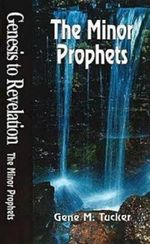 The Minor Prophets - Gene M. Tucker