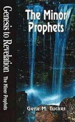 The Minor Prophets : Genesis to Revelation S. - Gene M. Tucker