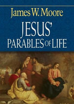Jesus' Parables of Life - Pastor James W Moore