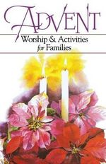 Advent : Worship and Activities for Families - Margaret Ann Huffman