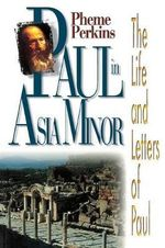 Paul in Asia Minor : The Life and  Letter of Paul - Pheme Perkins