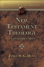 New Testament Theology : An Introduction - James D. G. Dunn