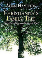 Christianity's Family Tree DVD : What Other Christians Believe and Why - Adam Hamilton