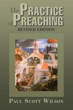 The Practise of Preaching - Paul Scott Wilson