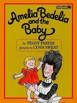 Amelia Bedelia and the Baby : I Can Read Amelia Bedelia - Level 2 (Hardcover) - Peggy Parish