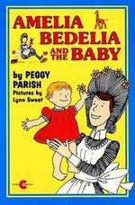 Amelia Bedelia and the Baby - Peggy Parish