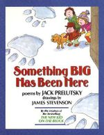Something Big Has Been Here : Poems - Jack Prelutsky