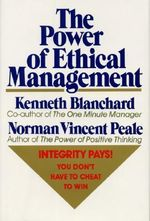 The Power of Ethical Management - Ken Blanchard