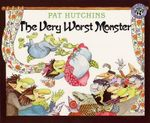 The Very Worst Monster - Pat Hutchins