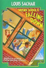 Wayside School Is Falling Down - Louis Sachar