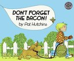 Don't Forget the Bacon! - Pat Hutchins