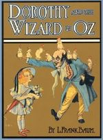 Dorothy and the Wizard in Oz : Books of Wonder - L. F. Baum